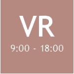 VR 9:00 - 18:00